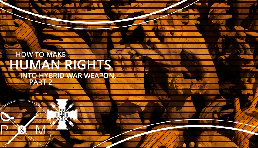 How to Make Human Rights into Hybrid War Weapon  Part 2